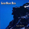 "Ryan Byrne ""Good Night Boss"" CD-Single (2003) Cover photo by Chuck Theodore featuring beautiful photo of Old Man of the Mountain in the winter against a clear blue sky."